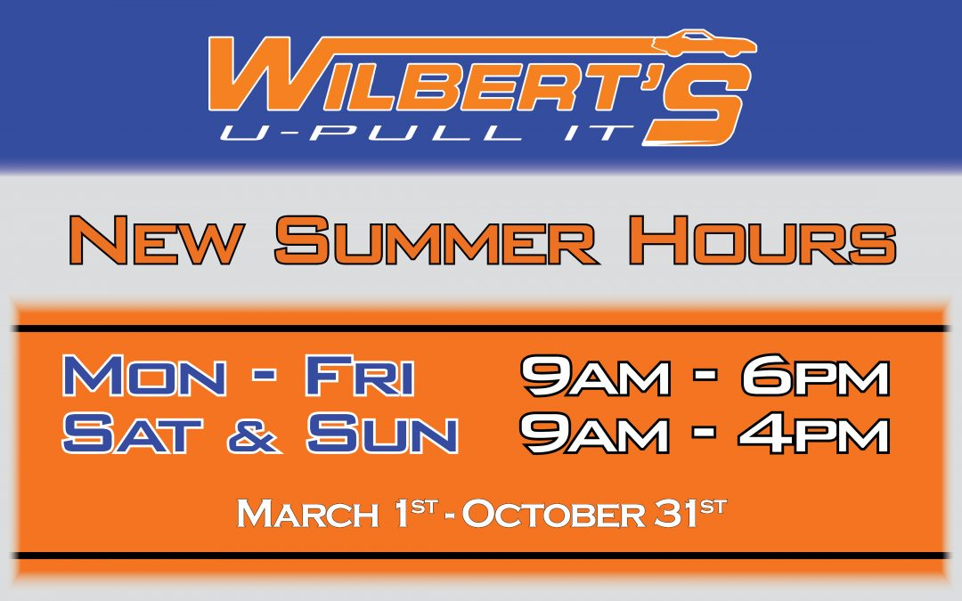 Wilbert's U-Pull It – NEW Seasonal Hours!